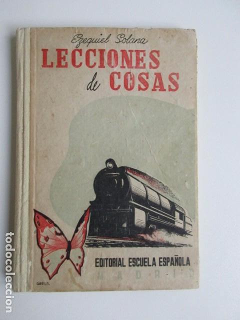 LECCIONES DE COSAS, EZEQUIEL SOLANA, EDITORIAL ESCUELA ESPAÑOLA, MADRID, 1960, MUY BUEN ESTADO (Libros de Segunda Mano - Libros de Texto )
