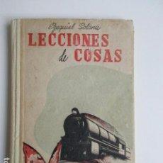 Libros de segunda mano: LECCIONES DE COSAS, EZEQUIEL SOLANA, EDITORIAL ESCUELA ESPAÑOLA, MADRID, 1960, MUY BUEN ESTADO. Lote 103998391