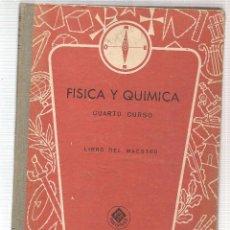 Libros de segunda mano: FÍSICA Y QUÍMICA. CUARTO CURSO. LIBRO DEL MAESTRO. EDELVIVES 1965. (Z/4). Lote 104055911