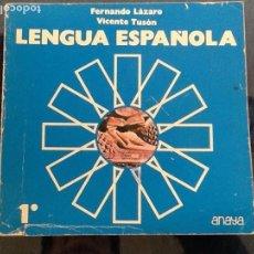 Libros de segunda mano: LENGUA ESPAÑOLA.1º BUP. ANAYA FERNANDO LAZARO. VICENTE TURON. Lote 104162179