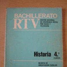 Libros de segunda mano: HISTORIA - CUARTO CURSO - BACHILLERATO - RTV. Lote 104297083