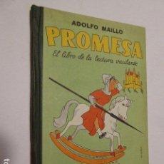 Gebrauchte Bücher - PROMESA. EL LIBRO DE LA LECTURA VACILANTE. ADOLFO MAILLO. HIJOS DE SANTIAGO RODRIGUEZ, 1957. 108 - 104466023
