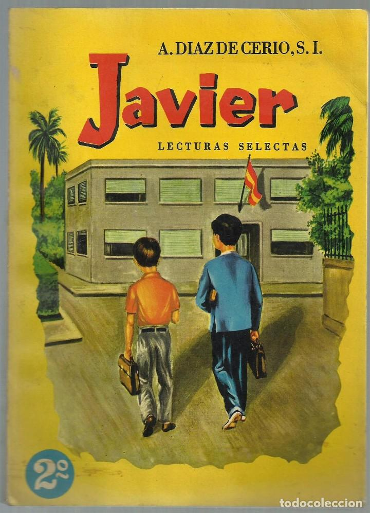 JAVIER, LECTURAS SELECTAS PARA SEGUNDO (2) GRADO. ANGEL DIAZ DE CERIO. EDITORIAL ROMA, 1965 (Libros de Segunda Mano - Libros de Texto )