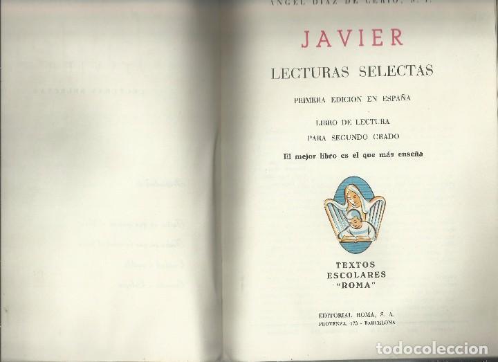Libros de segunda mano: JAVIER, LECTURAS SELECTAS PARA SEGUNDO (2) GRADO. ANGEL DIAZ DE CERIO. EDITORIAL ROMA, 1965 - Foto 2 - 104558311