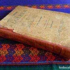 Libros de segunda mano: EJERCICIOS Y PROBLEMAS DE ÁLGEBRA DE D. MANUEL GARCÍA ARDURA. TERCERA EDICIÓN 1929. . Lote 104690115
