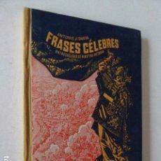 Libros de segunda mano: FRASES CELEBRES. ENTRESACADAS DE NUESTRA HISTORIA. ANTONIO J. ONIEVA. HIJOS DE SANTIAGO RODRIGUEZ. Lote 104696771