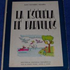 Libros de segunda mano: LA ESCUELA DE PÁRVULOS - JUAN NAVARRO HIGUERA - EDITORAL ESCUELA ESPAÑOLA (1957). Lote 104736527