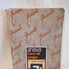 Libros de segunda mano: M69 LIBRO DE TEXTO LENGUA 7º EGB. ANAYA. 1985. Lote 105156763