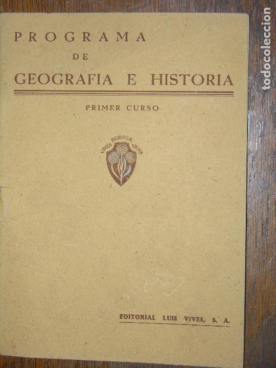 (F.1)PROGRAMA DE GEOGRAFÍA E HISTORÍA PRIMER CURSO, EDITO LUIS VIVES (Libros de Segunda Mano - Libros de Texto )