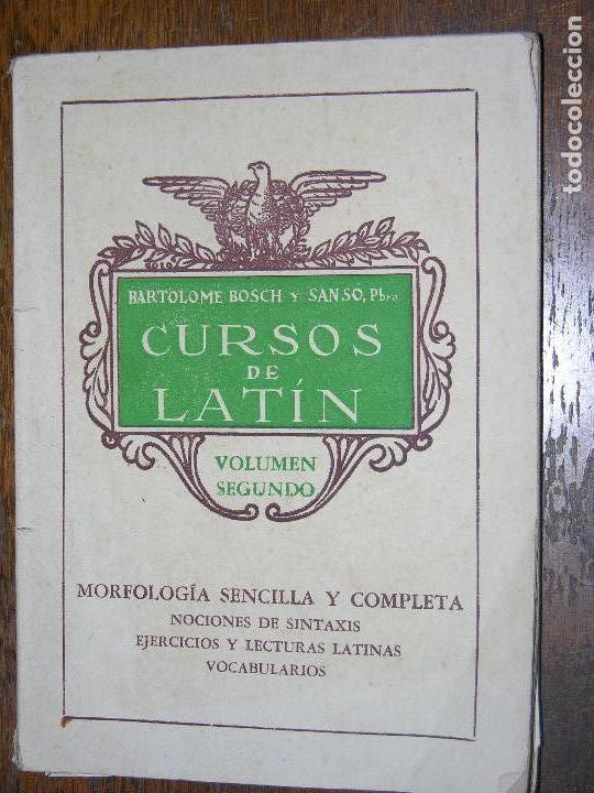 (F.1) CURSOS DE LATIN POR BARTOLOME BOSCH Y SAMSO, PBRO (Libros de Segunda Mano - Libros de Texto )