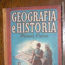 Libros de segunda mano: (F.1) GEOGRAFÍA E HISTORIA PRIMER CURSO POR EDELVIVES AÑO 1947. Lote 105898199