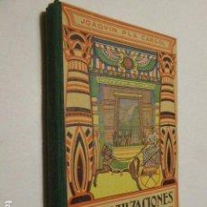 Libros de segunda mano - LAS CIVILIZACIONES. JOAQUIN PLA CARGOL. DALMAU CARLES, 1954. 324 PP. ILUSTRADO - 105925967