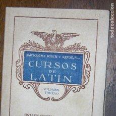 Libros de segunda mano: (F.1) CURSOS DE LATIN POR BARTOLOMÉ BOSCH Y SANSO,PBM VOLUMEN TERCERO 1949. Lote 105964515