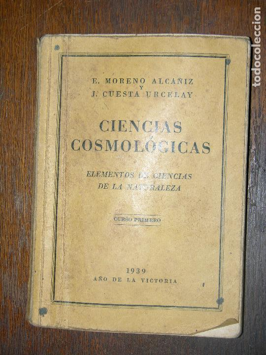 (F.1) CIENCIAS COSMOLÓGICAS PRIMER CURSO AÑO 1939 AÑO DE LA VICTORIA (Libros de Segunda Mano - Libros de Texto )