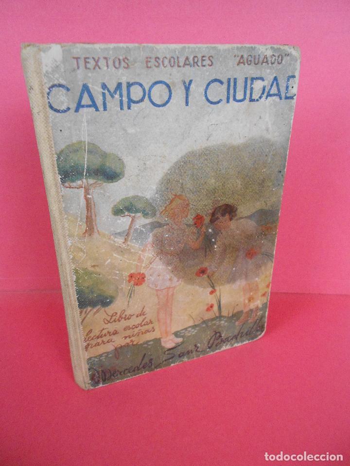 CAMPO Y CIUDAD, (MERCEDES SANZ BACHILLER), TEXTOS ESCOLARES AGUADO 1942 (Libros de Segunda Mano - Libros de Texto )