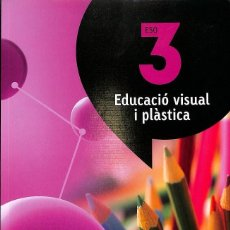 Libros de segunda mano: EDUCACIÓ VISUAL I PLÀSTICA 3 ESO (ATÒMIUM) (CATALÁN).. Lote 106139550