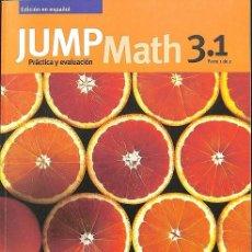 Libros de segunda mano: JUMP MATH PRACTICA Y EVALUACION 3.1 PARTE 1 DE 2.. Lote 106146682
