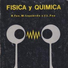 Libri di seconda mano: FÍSICA Y QUÍMICA : SEGUNDO CURSO B.U.P. / ROBERTO FEO GARCÍA, JOSÉ MANUEL IZQUIERDO ASINS.... Lote 106505215