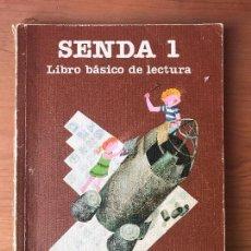 Libros de segunda mano: SENDA 1 - LIBRO BASICO DE LECTURA - EGB CICLO INICIAL SANTILLANA - E.G.B. . Lote 106627827