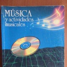 Libros de segunda mano: MÚSICA Y ACTIVIDADES MUSICALES - EMILIO CASARES RODICIO - BUP 1 - EVEREST, 1989 - LIBRO TEXTO. Lote 262230135
