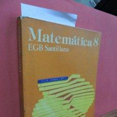 Libros de segunda mano: MATEMÁTICAS 8 EGB. ED. SANTILLANA. . Lote 107059331