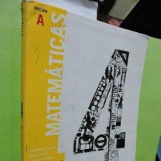 Libros de segunda mano: MATEMÁTICAS OPCIÓN A. 4º ESO. ED. SM. MADRID 2008. Lote 107638583