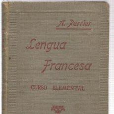 Libros de segunda mano: LENGUA FRANCESA. CURSO ELEMENTAL. ALPHONSE PERRIER. (P/C17). Lote 107662979