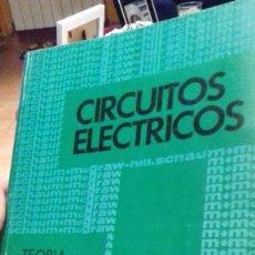 Libros de segunda mano: CURCUITOS ELECTRICOS.TEORIA Y 50 PROBLEMAS RESUELTOS.EDMINISTER. Lote 107848076