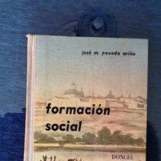 Libros de segunda mano: FORMACIÓN SOCIAL. JOSÉ POVEDA ARIÑO. ED. DONCEL. Lote 108360787