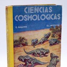 Libros de segunda mano: CIENCIAS COSMOLÓGICAS TERCER CURSO (E. NAGORE / E.L. MEZQUIDA) ECIR, 1938. Lote 108459406