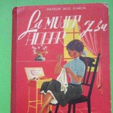 Libros de segunda mano: LA MUJER Y SU HOGAR , MATILDE RUIZ , 1963, HIJOS SANTIAGO RODRIGEZ BURGOS. Lote 108930239