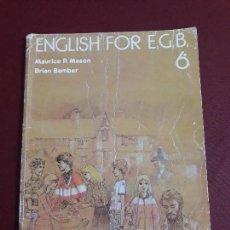Libros de segunda mano: ENGLISH FOR EGB 6 CURSO. MAURICE P. MANSON Y BRIAN BAMBER.. Lote 109032695