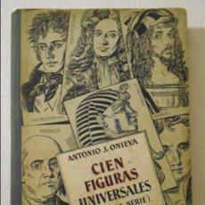 Second hand books - CIEN FIGURAS UNIVERSALES. (SEGUNDA SERIE). ANTONIO J. ONIEVA. HIJOS DE SANTIAGO RODRIGUEZ, BURGOS. L - 109193515
