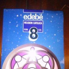 Libros de segunda mano: LIBRO DE TEXTO RELIGION CATOLICA EGB EDEBE8 CS . Lote 109746339