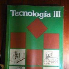 Libros de segunda mano: LIBRO DE TEXTO - TECNOLOGIA III AREA PRETECNOLOGIA EDELVIVES 1989. Lote 109748215