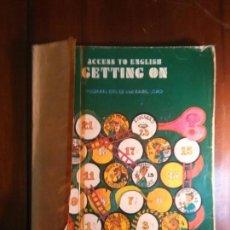 Libros de segunda mano: LIBRO DE TEXTO - LIBRO ACCESS TO ENGLISH GETTING ON MICHAEL COLES AND BASIL LORD 1978 OXFORD INGLES. Lote 109750199