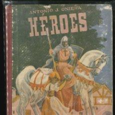 Libros de segunda mano: HEROES ANTONIO J. ONIEVA ( HIJOS DE SANTIAGO RODRIGUEZ ). Lote 110085375