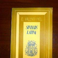 Libros de segunda mano: VALENTÍ FIOL, EDUARDO. SINTAXIS LATINA. Lote 263592475