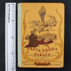 Livres d'occasion: SANTA TIERRA DE ESPAÑA, EXALTACION DE LA HISTORIA PATRIA, JOSE MUNTADA, ALTES 1942 333 PAG. Lote 110745859