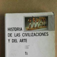 Libros de segunda mano: HISTORIA DE LAS CIVILIZACIONES Y DEL ARTE 1 BUP TEIDE. Lote 111232234