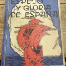 Libros de segunda mano - ESPEJO Y GLORIA DE ESPAÑA.JULIAN LIZONDO. HIJOS DE SANTIAGO RODRIGUEZ . BURGOS 1944. - 111627631