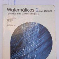 Libros de segunda mano: MATEMÁTICAS 2 SEGUNDO BACHILLERATO / APLICADAS A LAS CIENCIAS SOCIALES - SANTILLANA - 2009. Lote 111706887