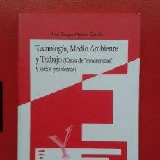 Libros de segunda mano: LIBRO DE JOSE ENRIQUE MEDINA CASTILLO TECNOLOGIA MEDIO AMBIENTE Y TRABAJO ESTUDIOS Y ENSAYOS MALAGA. Lote 111900959