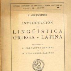 Libros de segunda mano: INTRODUCCIÓN A LA LINGÜÍSTICA GRIEGA Y LATINA, P. KRETSCHMER. MADRID, 1946.. Lote 112179051