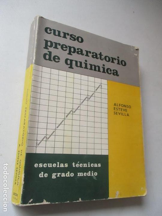 CURSO PREPARATORIO DE QUÍMICA , ALFONSO ESTEVE SEVILLA-1965-ECIR.- VALENCIA (Libros de Segunda Mano - Libros de Texto )