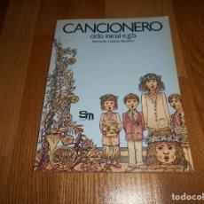 Libros de segunda mano: CANCIONERO CICLO INICIAL EGB MANUELA GARCIA NAVARRO EDICIONES SM 1982 PERFECTO RARO !!!!. Lote 112273791