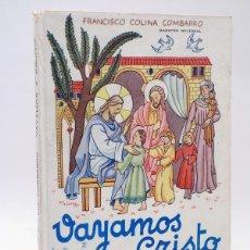 Libri di seconda mano: VAYAMOS A CRISTO (FRANCISCO COLINA COMBARRO) HERNANDO, 1954. Lote 112437410