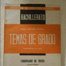 Libros de segunda mano: TEMAS DE GRADO. COMENTARIOS DE TEXTOS. (GRADO SUPERIOR). BACHILLERATO. GUIAS METODOLOGICAS. PUBLICAC. Lote 112562023
