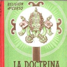 Libros de segunda mano: LA DOCTRINA DE JESUCRISTO EDELVIVES 1963 - RELIGIÓN CUARTO CURSO. Lote 112706751