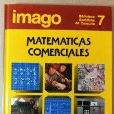 Libros de segunda mano: LIBRO TEXTO MATEMÁTICAS COMERCIALES IMAGO 7 ASURI BIBLIOTECA SANTILLANA DE CONSULTA. Lote 112720855